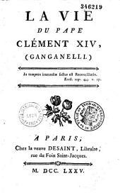 La Vie du pape Clément XIV, (Ganganelli)