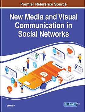 New Media and Visual Communication in Social Networks PDF