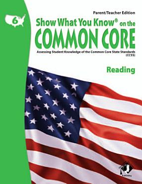 SWYK on the Common Core Reading Gr  6  Parent Teacher Edition PDF