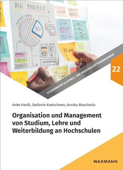 Organisation und Management von Studium  Lehre und Weiterbildung an Hochschulen PDF