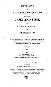 Continuation of a Treatise on the Law Respecting Game and Fish: With a Copious Collection of Precedents ...