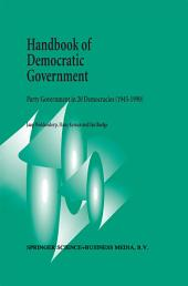 Handbook of Democratic Government: Party Government in 20 Democracies (1945–1990)