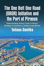 The One Belt One Road (OBOR) Initiative and the Port of Piraeus