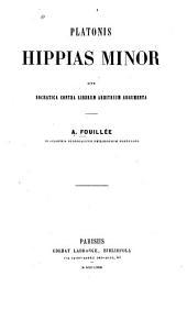 Platonis Hippias minor: sive, Socratica contra liberum arbitrium argumenta