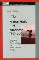 Primal Roots of American Philosophy PDF