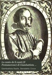 Lo cunto de li cunti (Il Pentamerone) di Giambattista Basile: Testo conforme alla prima stampa del MDCXXXIV-VI, Volume 1