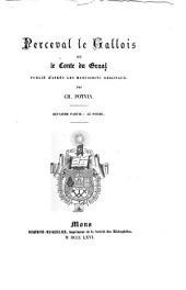 Perceval le Gallois: Deuxième partie: Le poème de Chrestien de Troyes et de ses continuateurs [Gauthier de Denet et Manessier