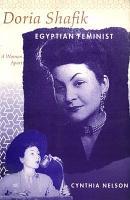 Doria Shafik Egyptian Feminist   A Woman apart PDF