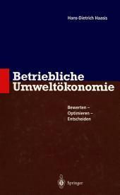 Betriebliche Umweltökonomie: Bewerten - Optimieren - Entscheiden