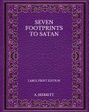 Seven Footprints to Satan - Large Print Edition