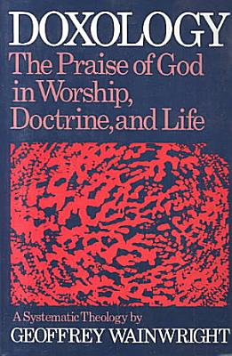 Doxology  A Systematic Theology