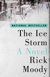 The Ice Storm: A Novel