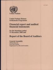 Financial Report and Audited Financial Statements for the Biennium Ended 31 December 2005 and Report of the Board of Auditors: United Nations Human Settlements Programme