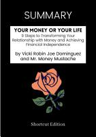 SUMMARY   Your Money Or Your Life  9 Steps To Transforming Your Relationship With Money And Achieving Financial Independence By Vicki Robin Joe Dominguez And Mr  Money Mustache PDF