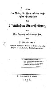Ueber das Recht, die Weise und die wichtigsten Gegenstände der oeffentlichen Beurtheilung