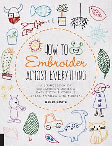 How to Embroider Almost Everything Book