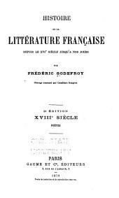 Histoire de la littérature française depuis le xvie siécle juqu'à nos jours: xviiie siècle. Poëtes