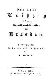 Das neue Leipzig nebst einer Kreuzthurminspiration über Dresden