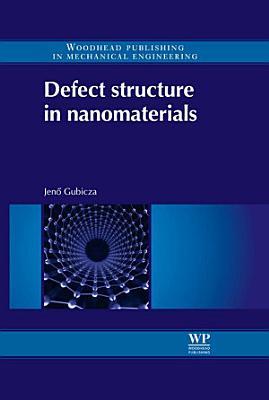 Defect Structure in Nanomaterials