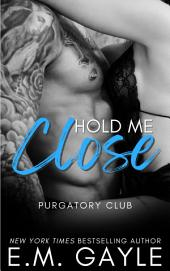 Hold Me Close: Purgatory Club #6
