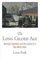 The Long Gilded Age PDF
