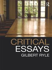 Critical Essays: Collected Papers, Volume 1
