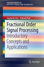Fractional Order Signal Processing: Introductory Concepts and Applications