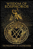 Wisdom of Eosphoros   the Luciferian Philosophy PDF