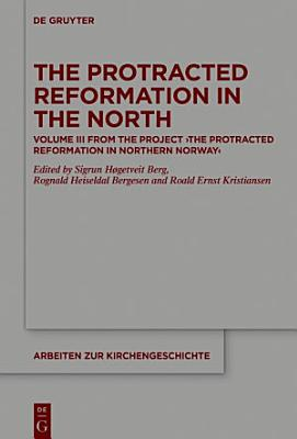 The Protracted Reformation in the North