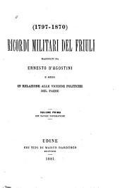 Ricordi militari del Friuli: Volume 1