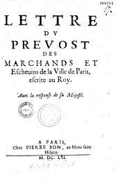 Lettre du Prevost des marchands et escheuins de la Ville de Paris, escrite au Roy, auec la response de sa Majesté [Saint-Denis, 1er juillet 1652]