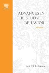 Advances in the Study of Behavior: Volume 3