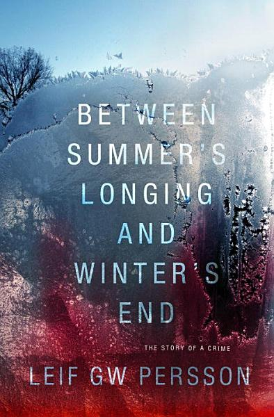 Download Between Summer s Longing and Winter s End Book