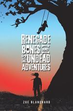 Renegade Bones and His Undead Adventures