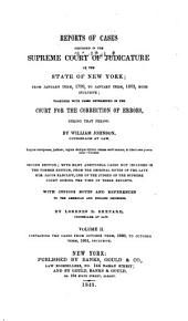 Reports of cases adjudged in the Supreme Court of Judicature of the State of New York: from January term 1799 to January term 1803, both inclusive: together with cases determined in the Court for the Correction of Errors during that period