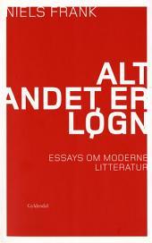 Alt andet er løgn: Essays om litteratur