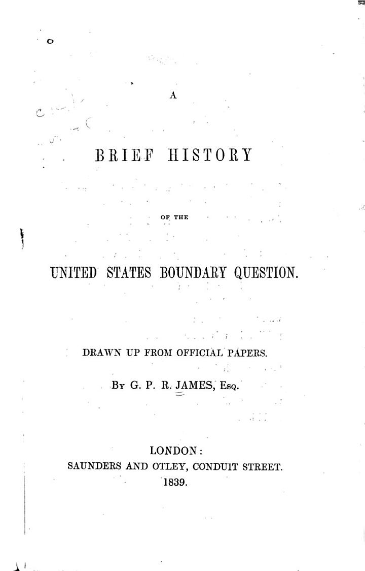 A Brief History of the United States Boundary Question, Drawn Up from Official Papers