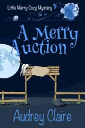 A Merry Auction: Little Merry Cozy Mystery