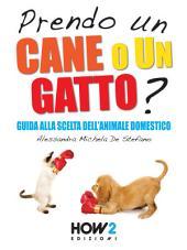 PRENDO UN CANE O UN GATTO? Guida alla scelta dell'animale domestico