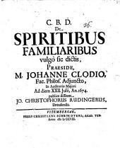 De spiritibus familiaribus vulgo sic dictis