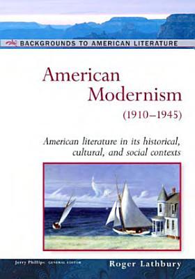American Modernism  1910   1945 PDF