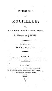 The Siege of Rochelle: Or, The Christian Heroine, Volume 2