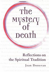 The Mystery of Death: Reflections on the Spiritual Tradition