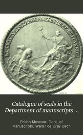 Catalogue of Seals in the Department of Manuscripts in the British Museum: Volume 3