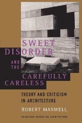 Sweet Disorder and the Carefully Careless