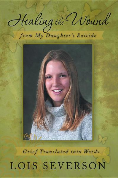 Healing the Wound from My Daughter's Suicide