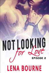 Not Looking for Love: Episode 2