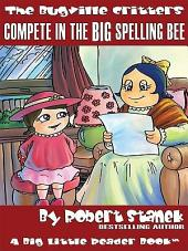 Compete in the Big Spelling Bee: An Illustrated Children's Picture Book