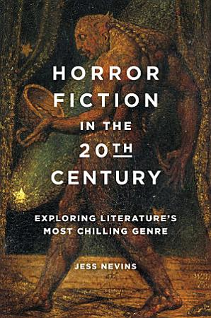 Horror Fiction in the 20th Century  Exploring Literature s Most Chilling Genre PDF