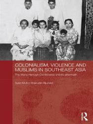 Colonialism Violence And Muslims In Southeast Asia Book PDF